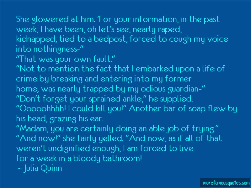 Julia Quinn Quotes: She Glowered At Him For Your Information
