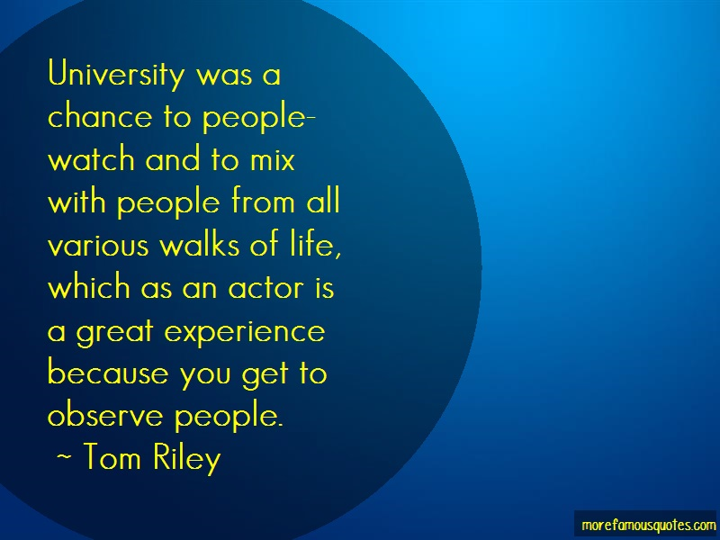 Tom Riley Quotes: University was a chance to people watch
