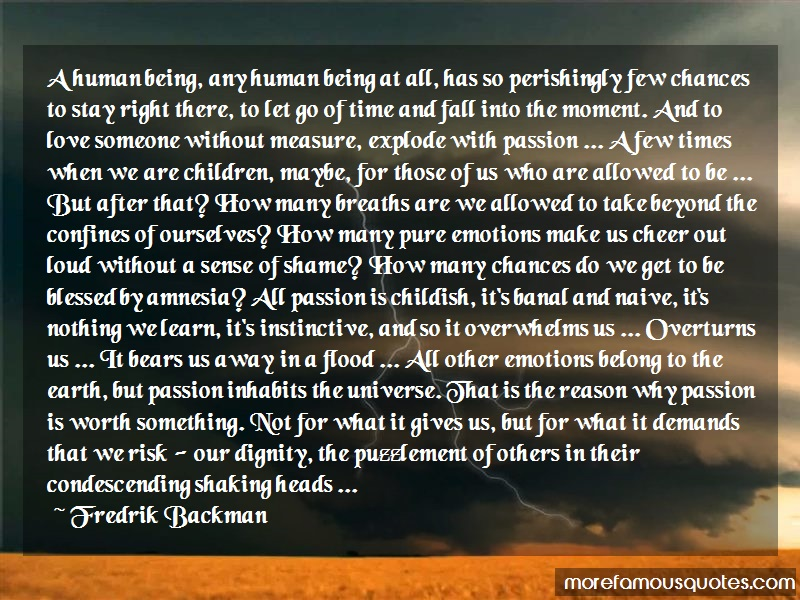 Fredrik Backman Quotes: A Human Being Any Human Being At All Has