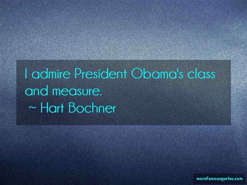 Hart Bochner Quotes: I Admire President Obamas Class And