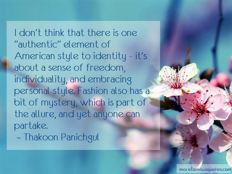 Thakoon Panichgul Quotes: I dont think that there is one authentic