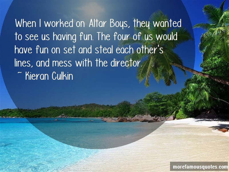 Kieran Culkin Quotes: When I Worked On Altar Boys They Wanted