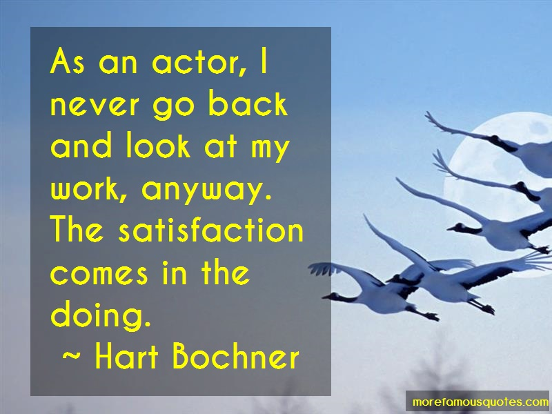 Hart Bochner Quotes: As An Actor I Never Go Back And Look At