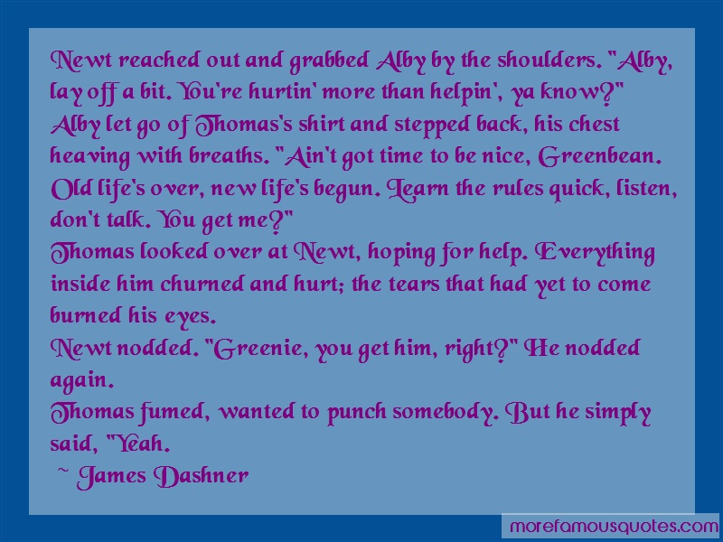 James Dashner Quotes: Newt reached out and grabbed alby by the