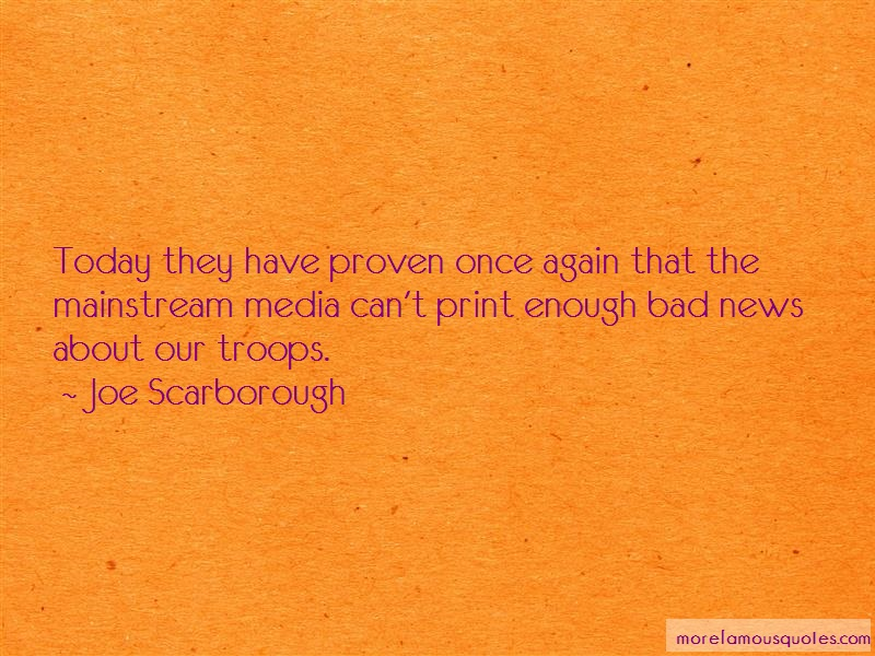 Joe Scarborough Quotes: Today they have proven once again that