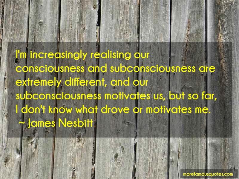 James Nesbitt Quotes: Im increasingly realising our