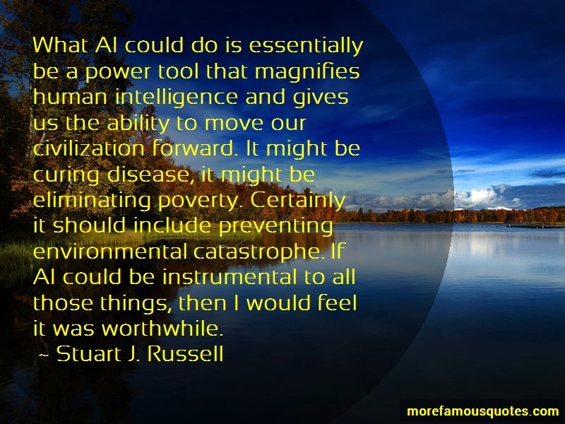 Stuart J. Russell Quotes: What Ai Could Do Is Essentially Be A