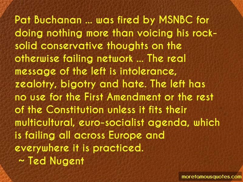Ted Nugent Quotes: Pat buchanan was fired by msnbc for