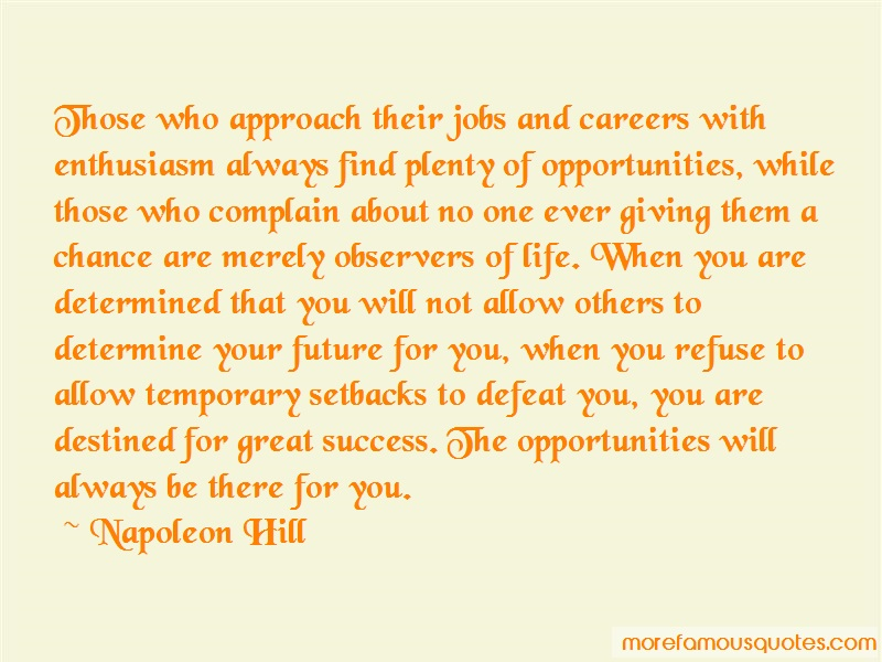 Napoleon Hill Quotes: Those who approach their jobs and