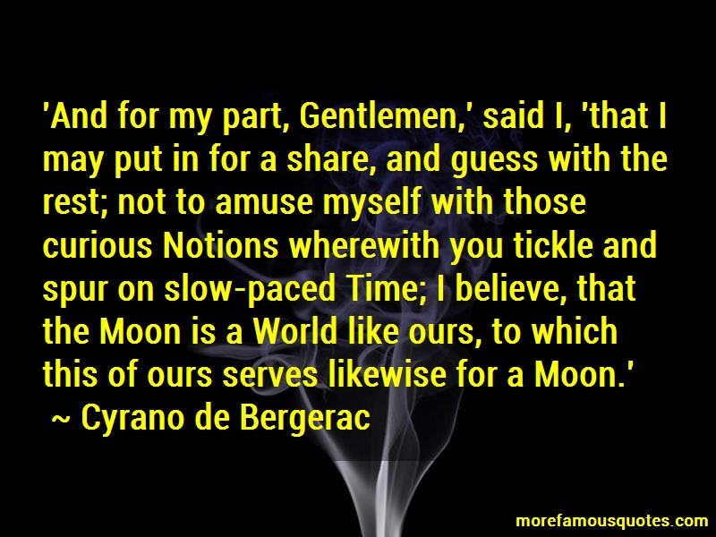 Cyrano De Bergerac Quotes: And For My Part Gentlemen Said I That I