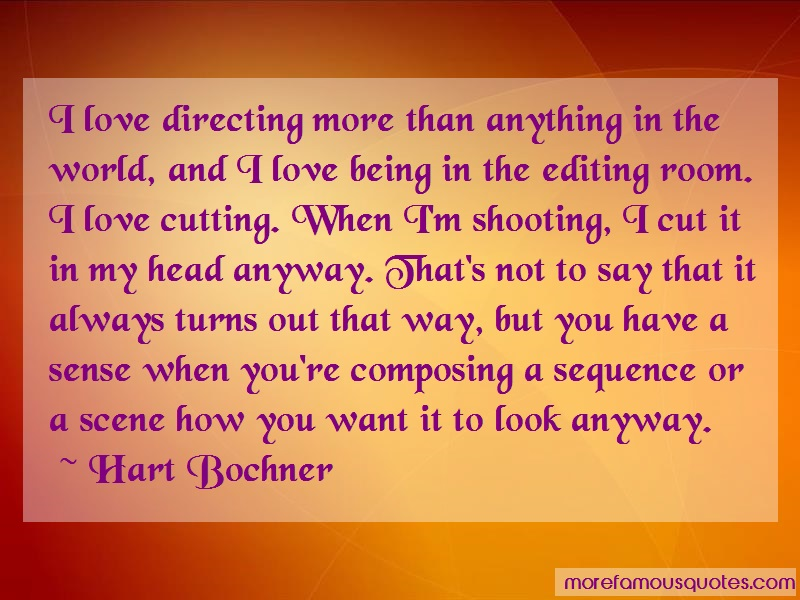 Hart Bochner Quotes: I Love Directing More Than Anything In