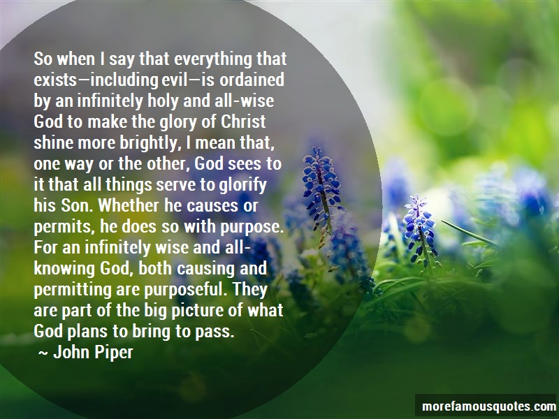 John Piper Quotes: So When I Say That Everything That