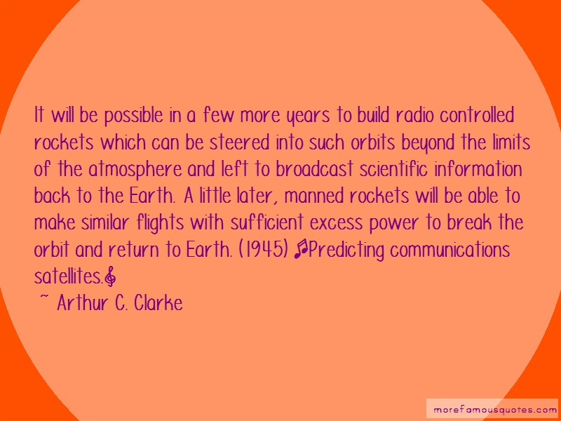 Arthur C. Clarke Quotes: It will be possible in a few more years