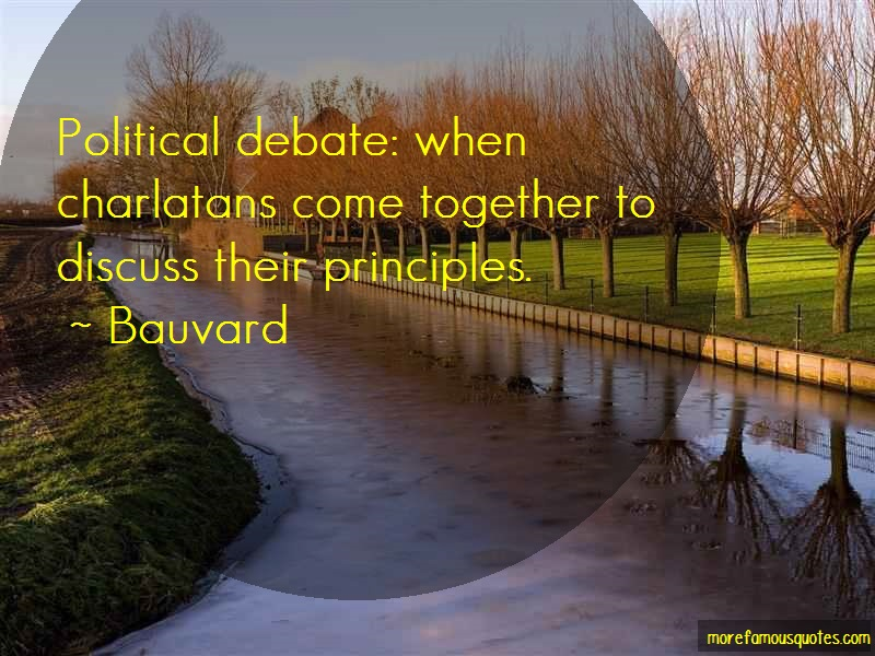 Bauvard Quotes: Political debate when charlatans come