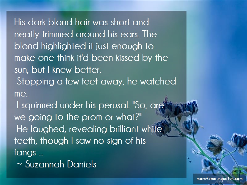 Suzannah Daniels Quotes: His dark blond hair was short and neatly
