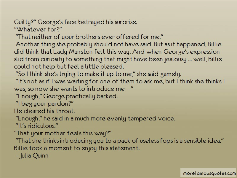 Julia Quinn Quotes: Guilty georges face betrayed his