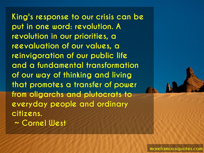 Cornel West Quotes: Kings response to our crisis can be put