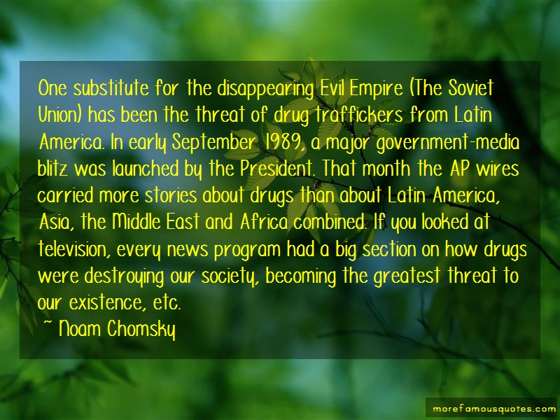 Noam Chomsky Quotes: One substitute for the disappearing evil