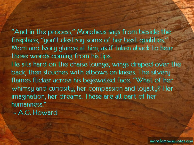 A.G. Howard Quotes: And in the process morpheus says from