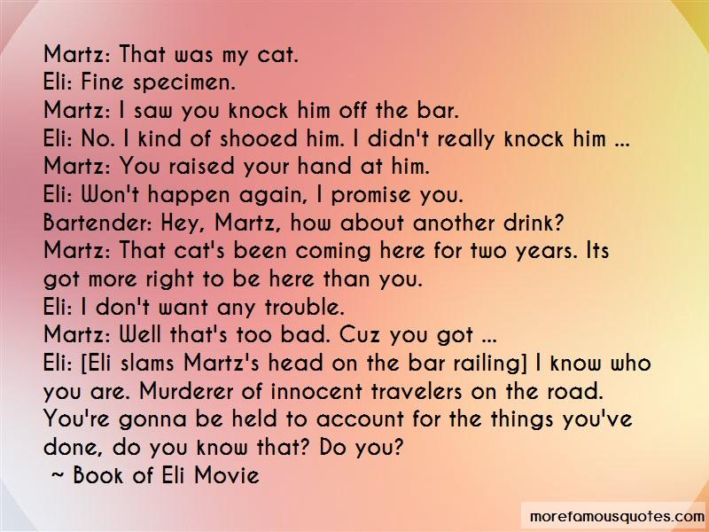 Book Of Eli Movie Quotes: Martz that was my cat eli fine specimen