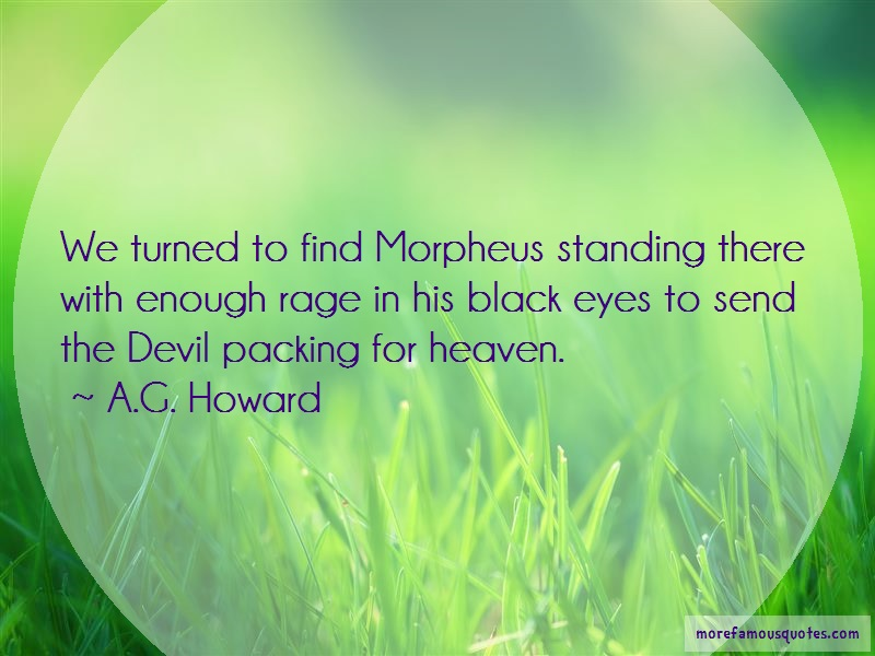 A.G. Howard Quotes: We turned to find morpheus standing