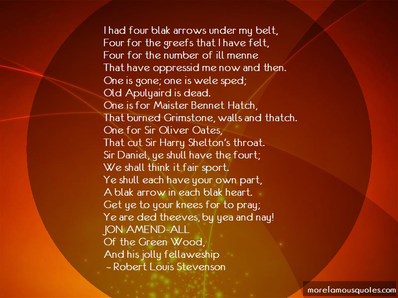 Robert Louis Stevenson Quotes: I had four blak arrows under my belt