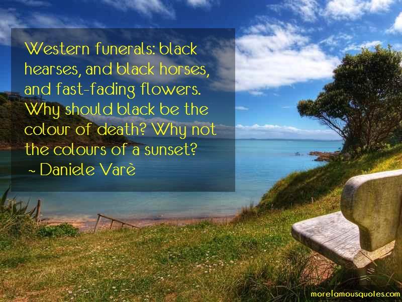 Daniele Varè Quotes: Western Funerals Black Hearses And Black