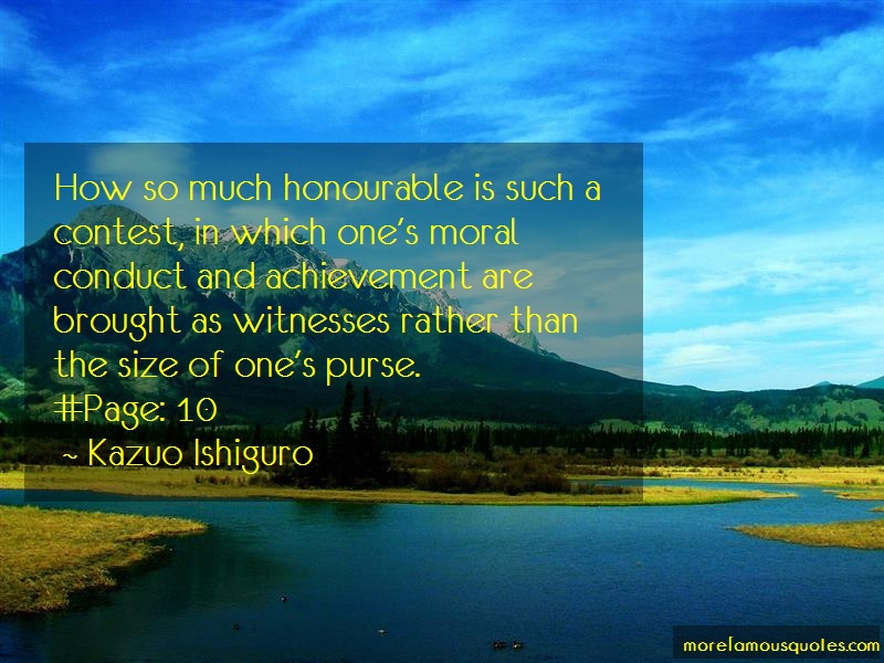Kazuo Ishiguro Quotes: How so much honourable is such a contest