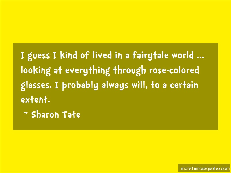 Sharon Tate Quotes: I Guess I Kind Of Lived In A Fairytale