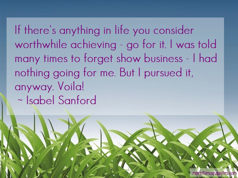 Isabel Sanford Quotes: If theres anything in life you consider