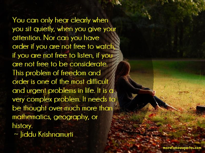 Jiddu Krishnamurti Quotes: You can only hear clearly when you sit