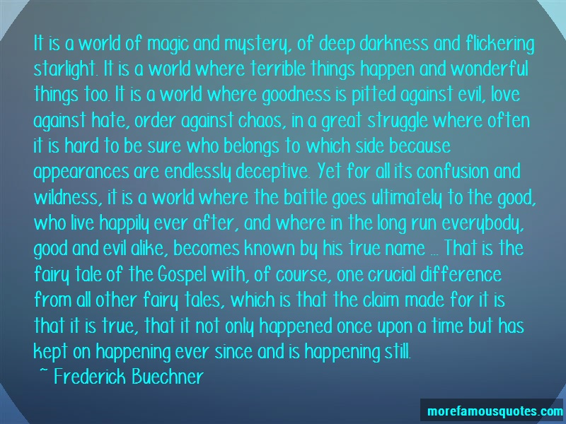 Frederick Buechner Quotes: It Is A World Of Magic And Mystery Of