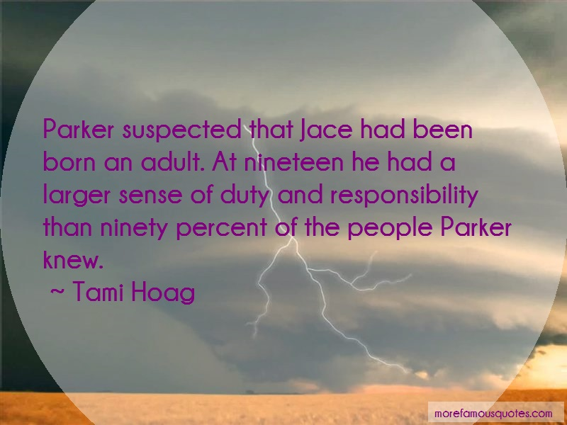 Tami Hoag Quotes: Parker suspected that jace had been born