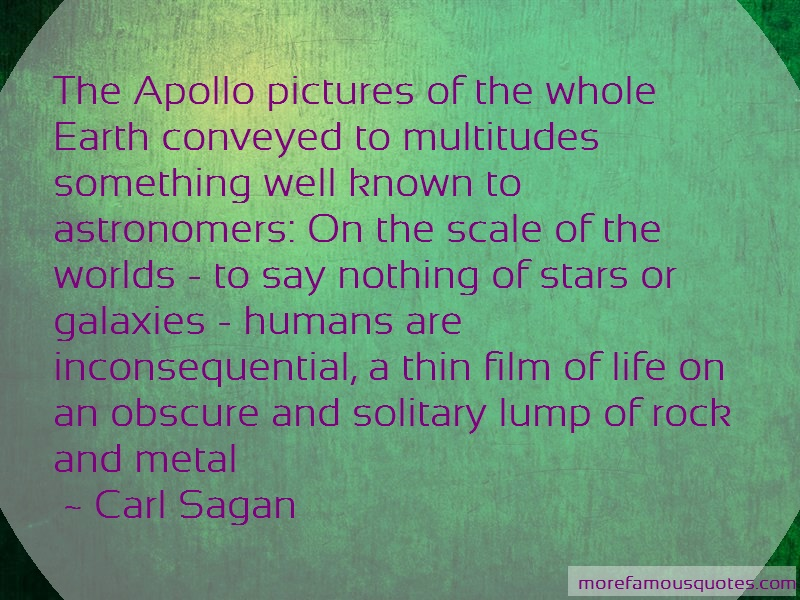 Carl Sagan Quotes: The Apollo Pictures Of The Whole Earth