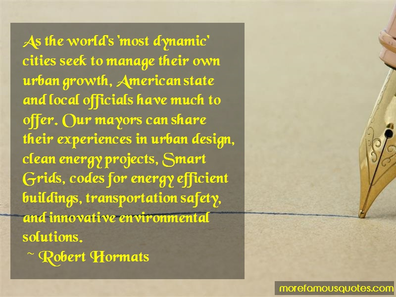 Robert Hormats Quotes: As the worlds most dynamic cities seek