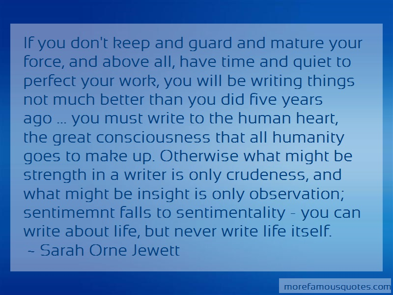 Sarah Orne Jewett Quotes: If You Dont Keep And Guard And Mature