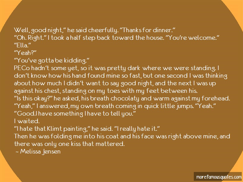 Melissa Jensen Quotes: Well good night he said cheerfully