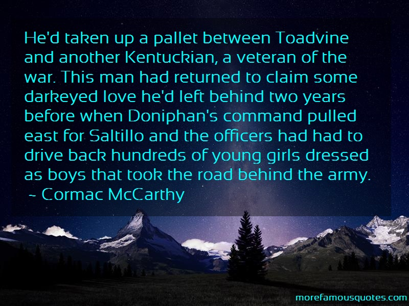 Cormac McCarthy Quotes: Hed taken up a pallet between toadvine