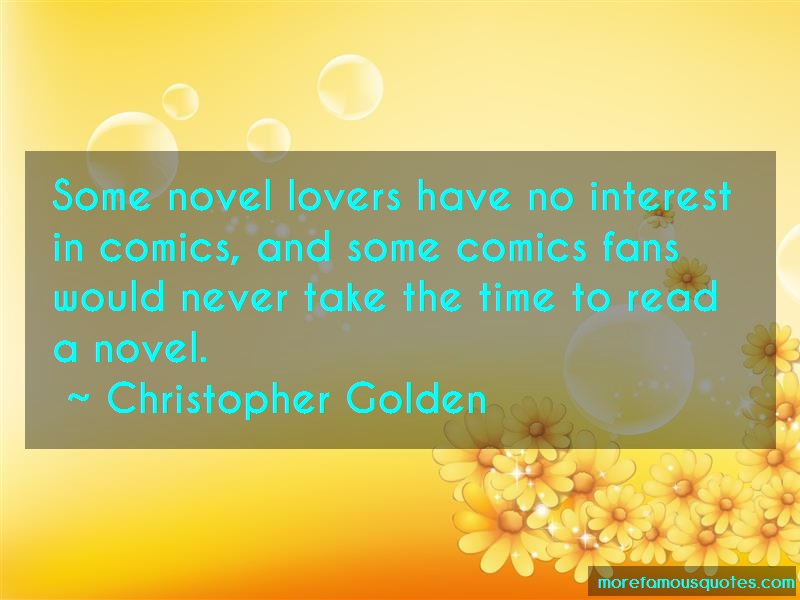 Christopher Golden Quotes: Some novel lovers have no interest in