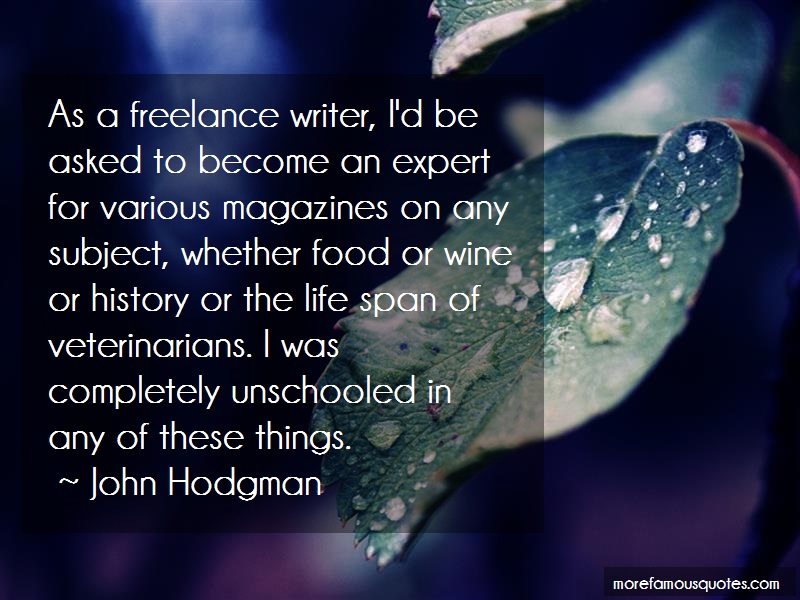 John Hodgman Quotes: As a freelance writer id be asked to