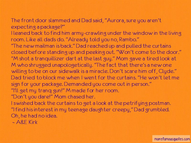 A&E Kirk Quotes: The front door slammed and dad said
