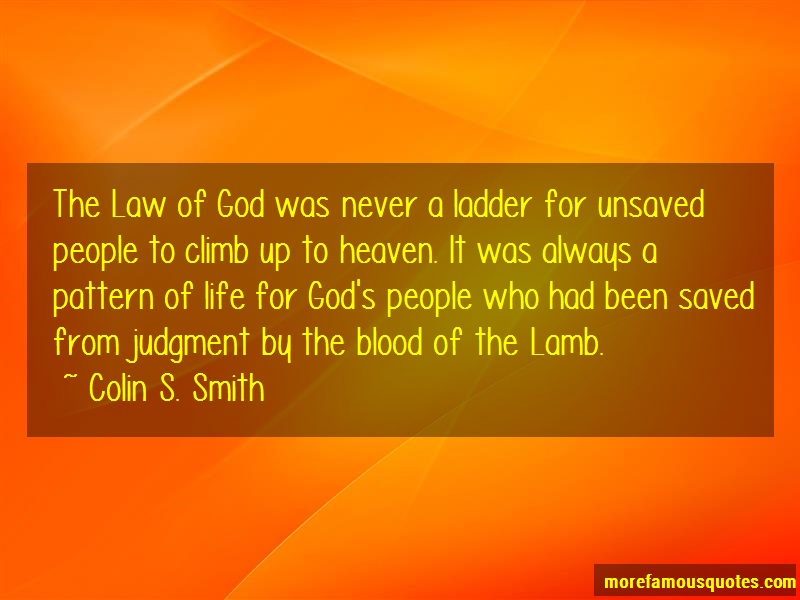 Colin S. Smith Quotes: The law of god was never a ladder for