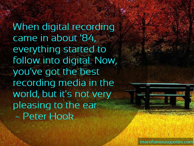 Peter Hook Quotes: When Digital Recording Came In About 84