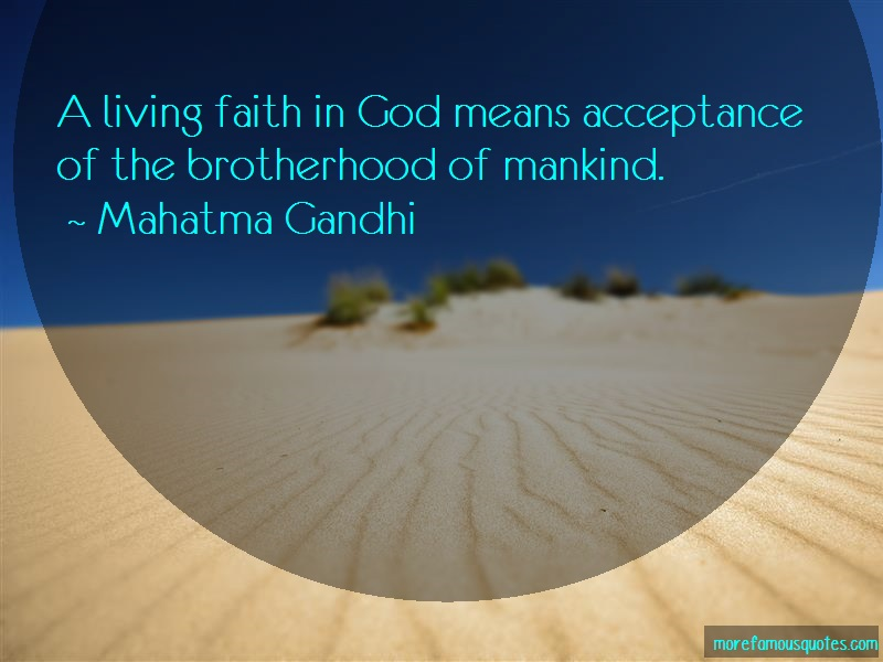 Mahatma Gandhi Quotes: A living faith in god means acceptance