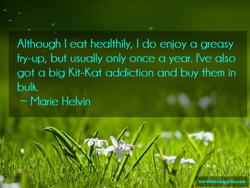 Marie Helvin Quotes: Although I Eat Healthily I Do Enjoy A