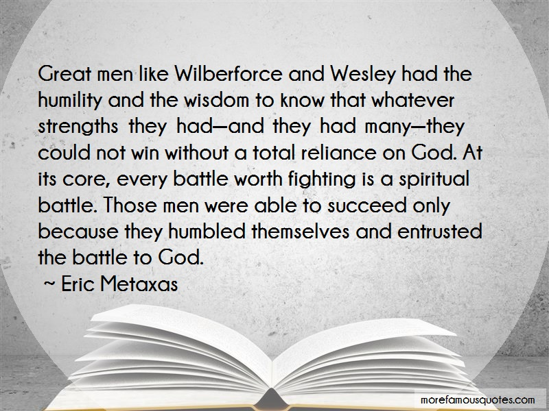 Eric Metaxas Quotes: Great Men Like Wilberforce And Wesley