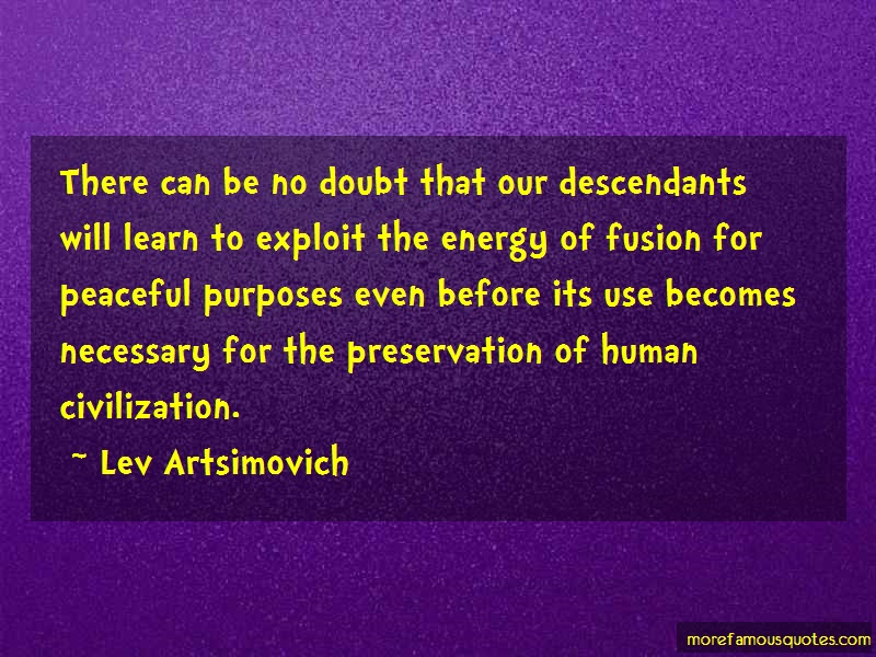 Lev Artsimovich Quotes: There can be no doubt that our