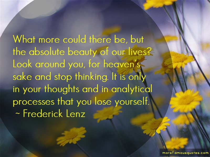 Frederick Lenz Quotes: What more could there be but the