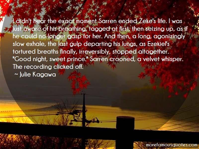 Julie Kagawa Quotes: I Didnt Hear The Exact Moment Sarren