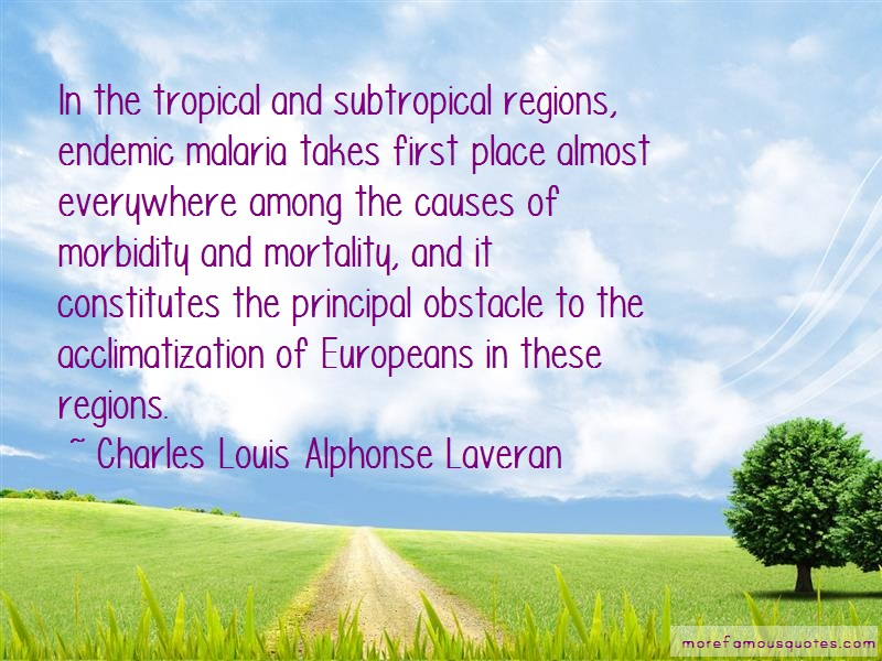 Charles Louis Alphonse Laveran Quotes: In The Tropical And Subtropical Regions